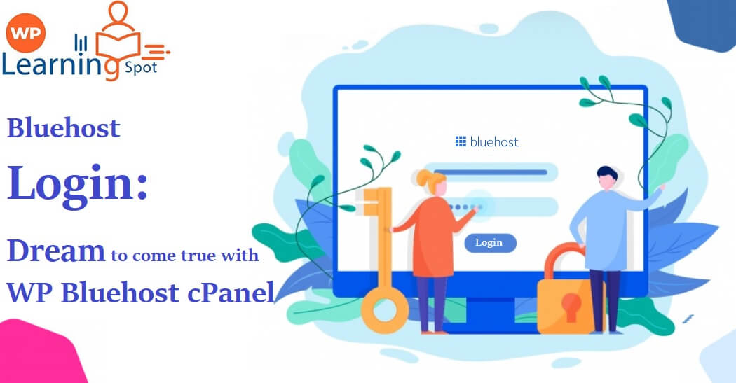 Bluehost Login: Dream to come true with WP Bluehost cPanel