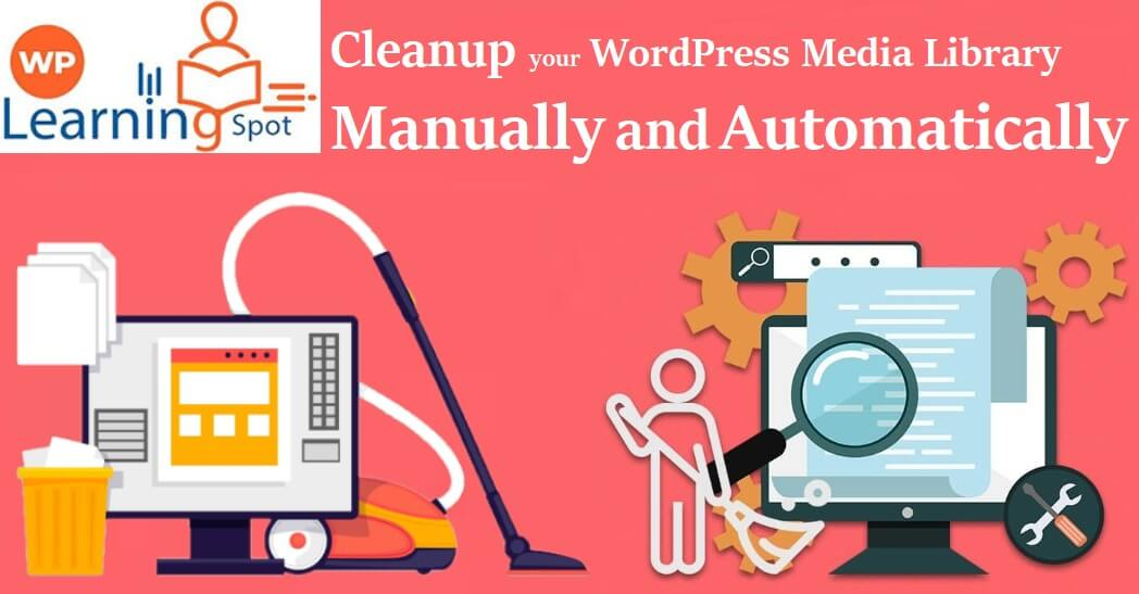 Cleanup your WordPress Media Library Manually and Automatically