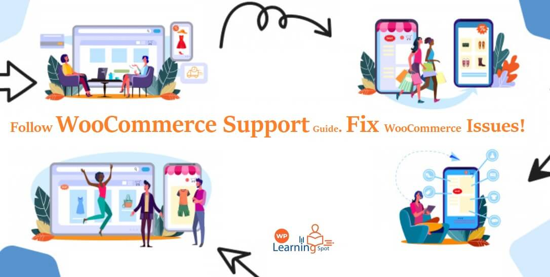 Follow WooCommerce Support Guide. Fix WooCommerce Issues