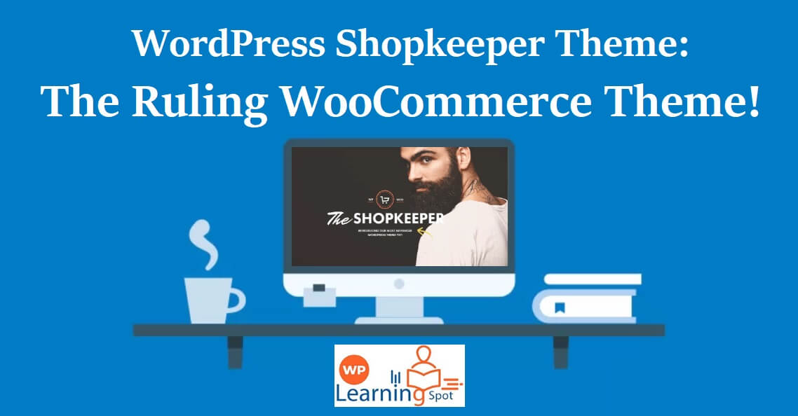 WordPress Shopkeeper Theme: The Ruling WooCommerce Theme!