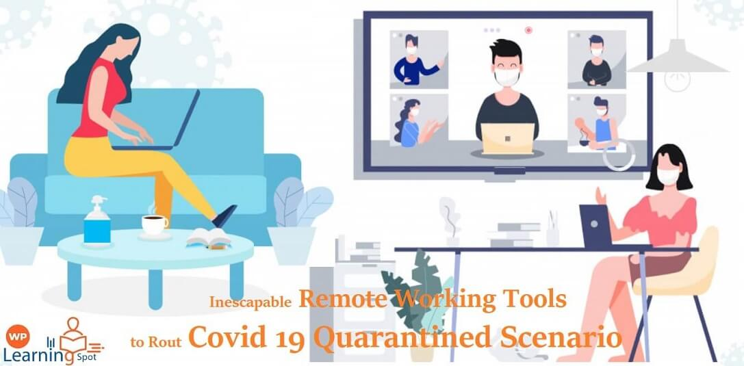 inescapable remote working tools to defeat covid 19 quarantined scenario