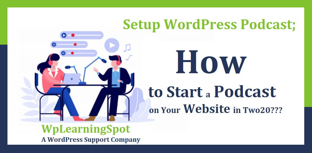 Setup WordPress Podcast; How to Start a Podcast on Your Website in Two20